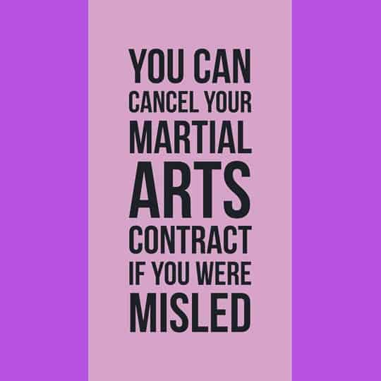 You can cancel your martial arts contract if you are misled