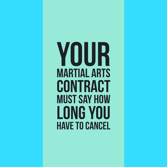 All martial arts school contracts must state how long you have to cancel