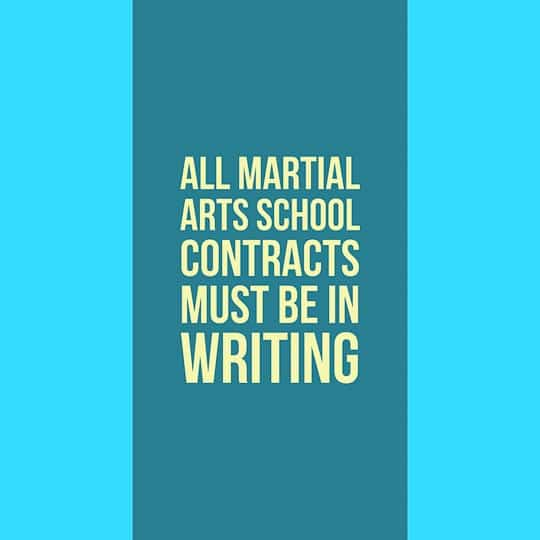 All martial arts contracts must be in writing
